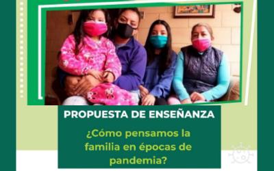 Cómo pensamos la familia en épocas de pandemia