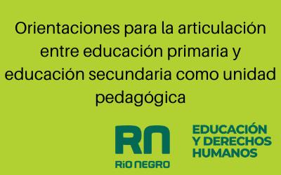 Orientaciones para la articulación entre Educación Primaria y Educación Secundaria como unidad pedagógica